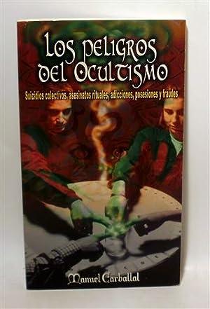 LOS PELIGROS DEL OCULTISMO: CARBALLAL, Manuel