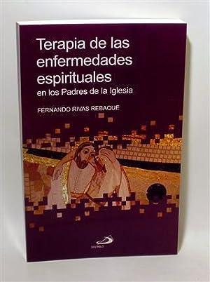 TERAPIA DE LAS ENFERMEDADES ESPIRITUALES: RIVAS REBAQUE, Fernando