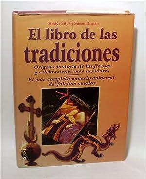 EL LIBRO DE LAS TRADICIONES: SILVA, Héctor - ROMÁN, Susan
