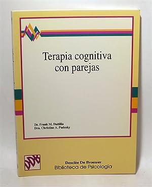 TERAPIA COGNITIVA CON PAREJAS: DATTILIO, Dr. Frank M., PADESKY, Dra. Christine A.-