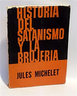 HISTORIA DEL SATANISMO Y LA BRUJERÍA: MICHELET, Jules