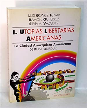 UTOPÍAS LIBERTARIAS AMERICANAS - Vol. I -: GÓMEZ TOVAR, Luis