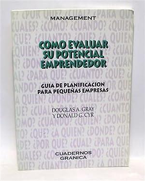 CÓMO EVALUAR SU POTENCIAL EMPRENDEDOR: GRAY, Douglas A. - CYR, Donald G.