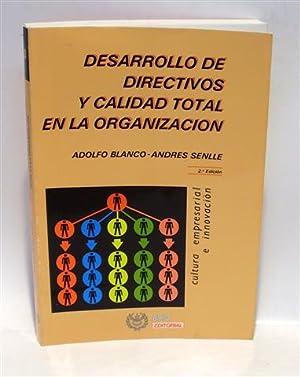 DESARROLLO DE DIRECTIVOS Y CALIDAD TOTAL EN: SENLLE SZODO, Andrés