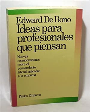 IDEAS PARA PROFESIONALES QUE PIENSAN: BONO, Edward de
