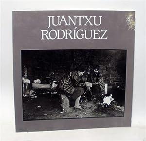 JUANTXU RODRÍGUEZ: RODRÍGUEZ, Juantxu