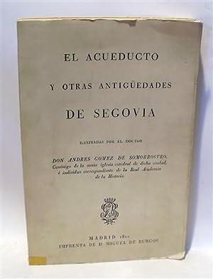 EL ACUEDUCTO Y OTRAS ANTIGÜEDADES DE SEGOVIA: GOMEZ DE SOMORROSTRO,