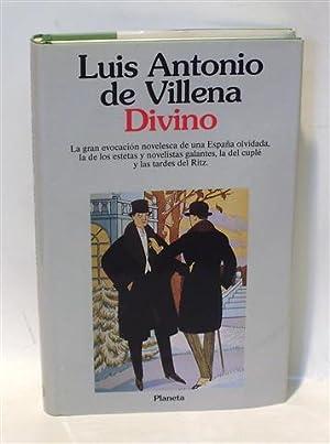 DIVINO - La Gran Evocación Novelesca de: VILLENA, Luis Antonio