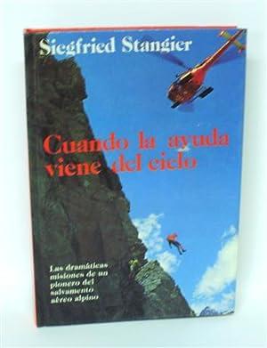 CUANDO LA AYUDA VIENE DEL CIELO -: STANGIER, Siegfried -