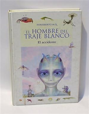 EL HOMBRE DEL TRAJE BLANCO - EL: Muela Quesada, Herikberto.