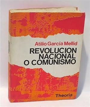 REVOLUCIÓN NACIONAL O COMUNISMO: GARCÍA MELLID, Atilio