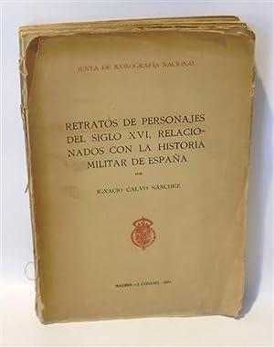 RETRATOS DE PERSONAJES DEL SIGLO XVI, RELACIONADOS CON LA HISTORIA MILITAR DE ESPAÑA: CALVO ...