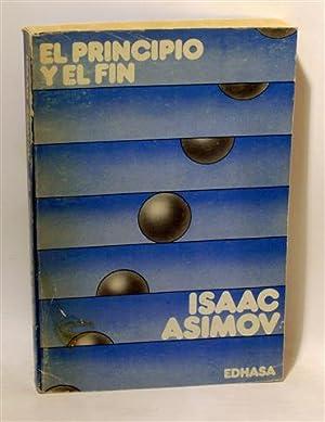 EL PRINCIPIO Y EL FIN: ASIMOV, Isaac