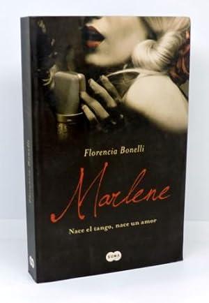 MARLENE NACE EL TANGO, NACE UN AMOR: BONELLI, Florencia