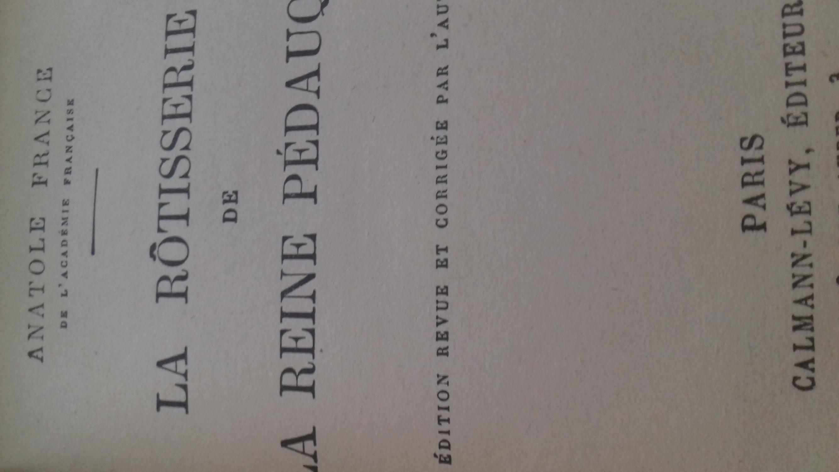 LA ROTISSERIE DE LA REINE PEDAUQUE. anatole france Near Fine Hardcover