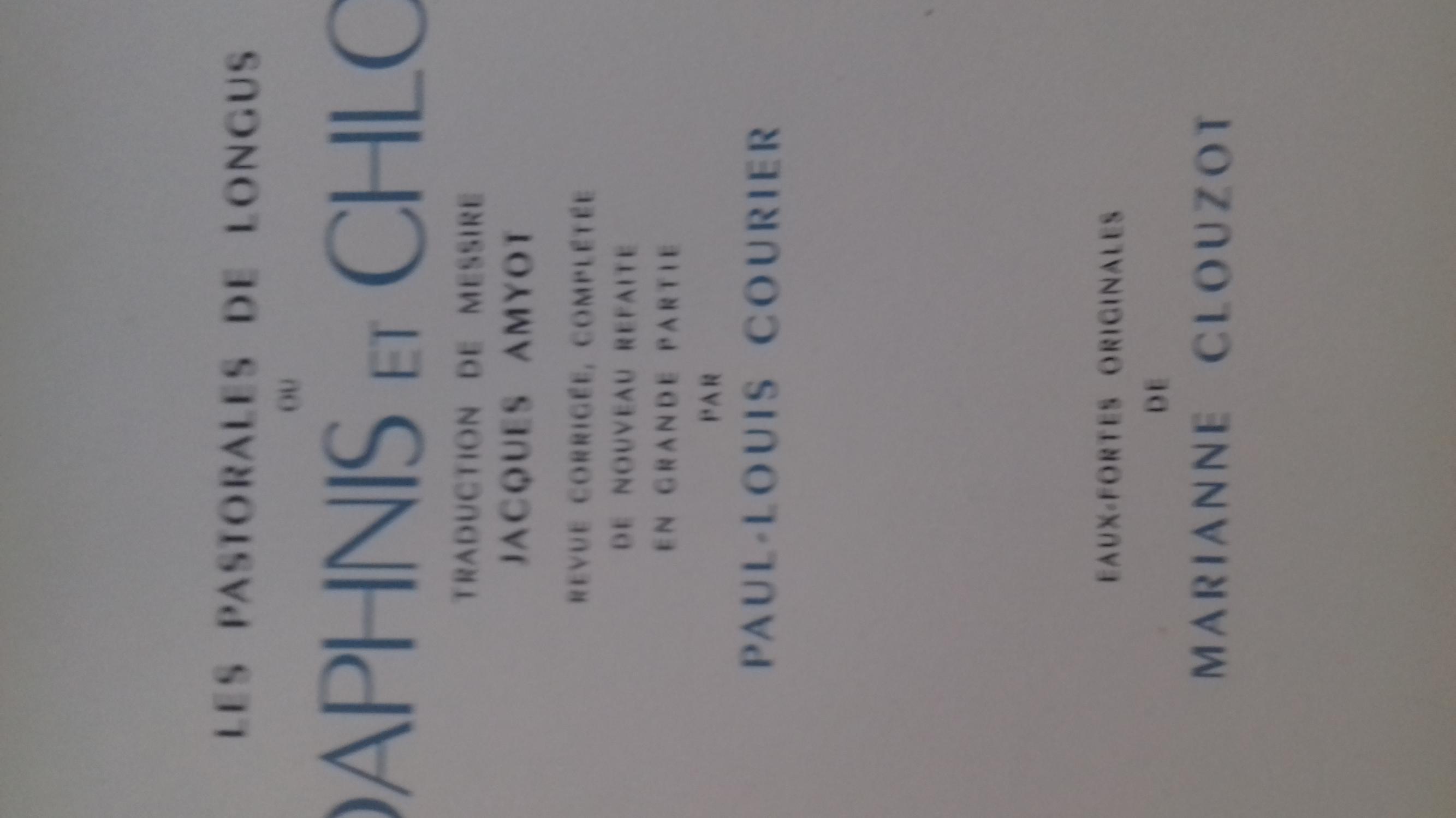 Les Pastorales : De Longus ou Daphnis et Chloé. Traduction de messire Jacques Amyot, revue, corrigée, longus Fine Hardcover exemplaire 919/950 sur velin eaux fortes de Marianne CLOUZOT