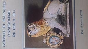 Faïences et faïenciers d'Angoulême de 1748 à: docteur marcel latier