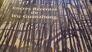 encres récentes: wu guanzhong