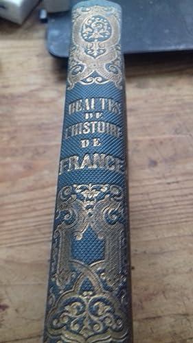 beautés de l'histoire de france ou époques intéressantes depuis la fondation de la monarchie ...