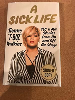 A Sick Life: TLC ¿n Me: Stories from On and Off the Stage