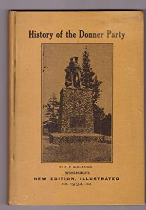 History of the Donner party: A Tragedy: McGlashan, C. F.