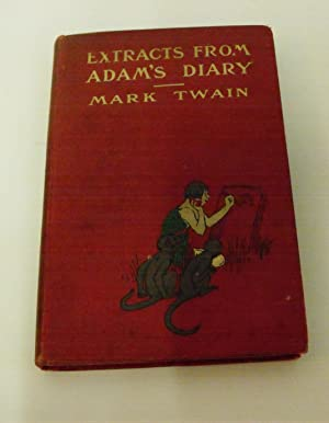Extracts from Adam's Diary: translated from the: Mark Twain [Samuel