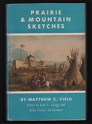 Prairie and Mountain Sketches: Field, Matthew C.;