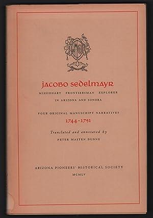 Jacobo Sedelmayr: Missionary, Frontiersman, Explorer in Arizona: Jacobo Sedelmayr; Peter