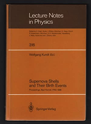 Supernova Shells and Their Birth Events: Proceedings: Wolfgang Kundt, ed.