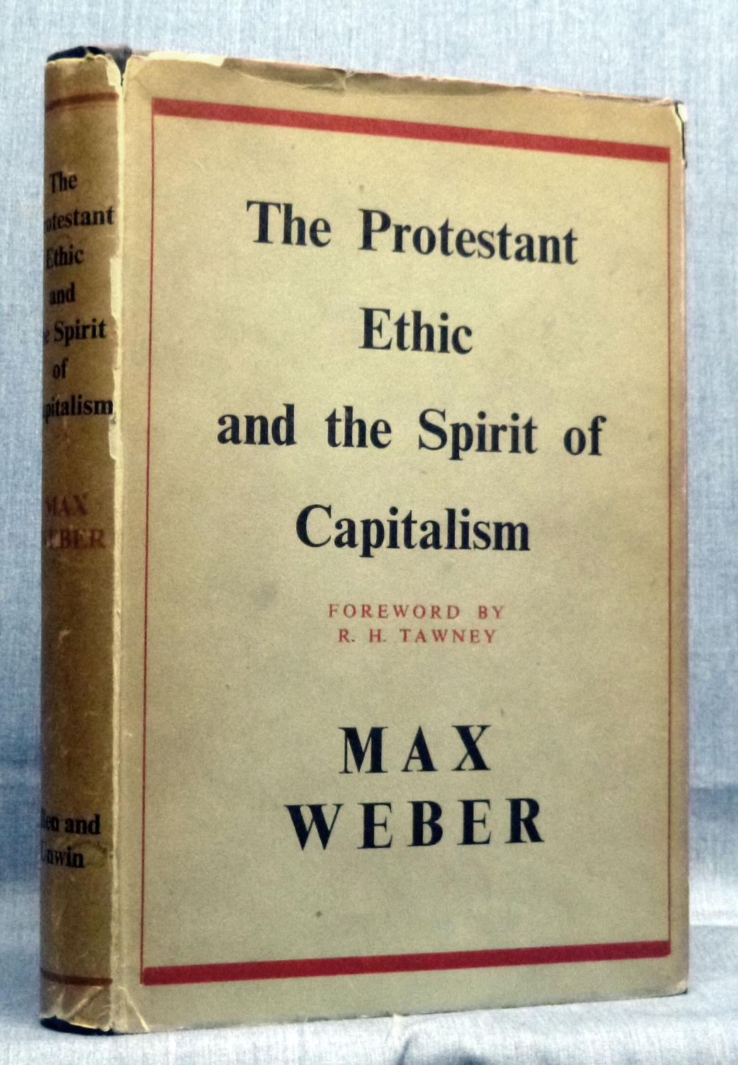 The Protestant Ethic And The Spirit Of Capitalism by Weber