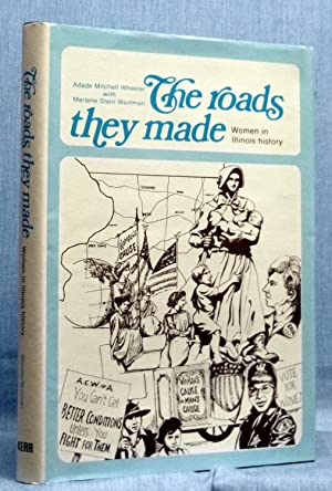 The Roads They Made: Women in Illinois History