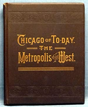 Chicago Of To-Day, The Metropolis Of The West