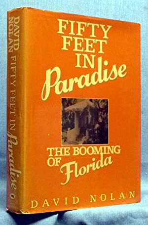 Fifty Feet in Paradise: The Booming of Florida