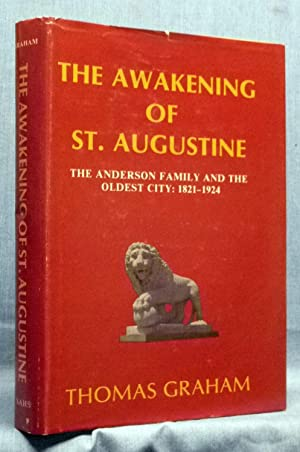 The Awakening Of St. Augustine, The Anderson Family And The Oldest City 1821-1924