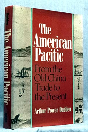 The American Pacific: From the Old China Trade to the Present