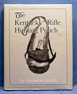 The Kentucky Rifle Hunting Pouch, Its Contents And Accoutrements