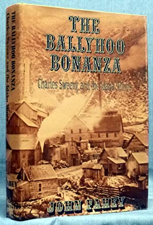 The Ballyhoo Bonanza, Charles Sweeney And The Idaho Mines