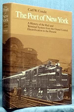 The Port of New York: A History of the Rail and Terminal System from the Grand Central Electrific...