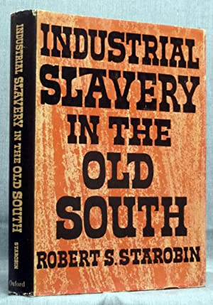 Industrial Slavery In The Old South