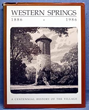 Western Springs, A Centennial History of the Village 1886-1986