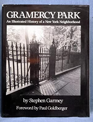 Gramercy Park: An Illustrated History of a New York Neighborhood