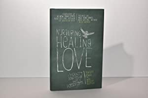 Nurturing Healing Love: A Mother?s Journey of Hope & Forgiveness