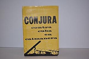 Conjura Contra Cuba en Caimanera (Conspiracy Against: Che Guevara [Fidel