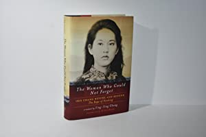 The Woman Who Could Not Forget: Iris Chang Before and Beyond the Rape of Nanking- A Memoir