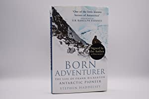 Born Adventurer: The Life of Frank Bickerton; Antarctic Pioneer