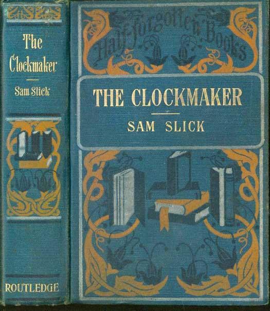 Sam Slick The Clockmaker His Sayings And Doings border=