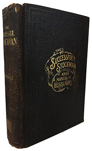 The Successful Stockman and Manual of Husbandry.: GARDENIER, Andrew A. (Editor)