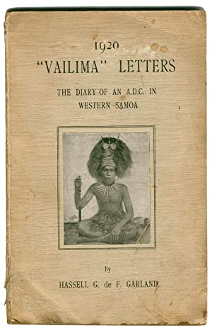 """1920.""""Vailima"""" letters; the Diary of an A.D.C.: GARLAND Hassell G."""