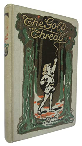 The Gold Thread. A Story for the: MACLEOD, Norman