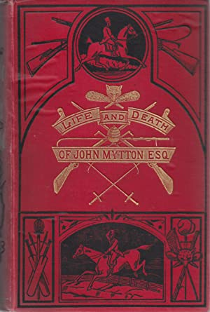 Memoirs and Life of John Mytton, Esq.: APPERLEY, Charles